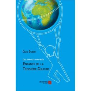 les-enfants-expatries-enfants-de-la-troisieme-culture-cecile-gylbert